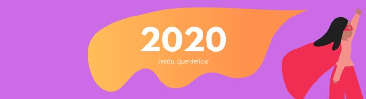 Meu 2020: credo, que delícia